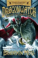 Dragonwatch: Wrath of the Dragon King by Brandon Mull