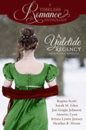 Timeless Romance: A Yuletide Regency
