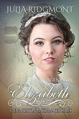 An Agent for Elizabeth by Julia Ridgmont