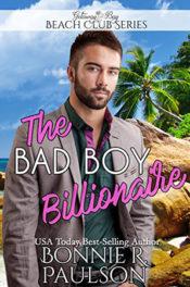 The Bad Boy Billionaire by Bonnie R. Paulson