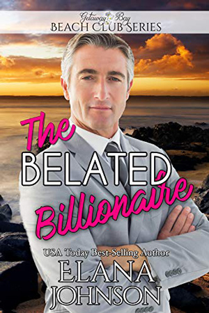 The Belated Billionaire by Elana Johnson