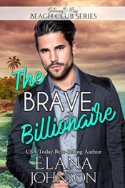 The Brave Billionaire by Elana Johnson