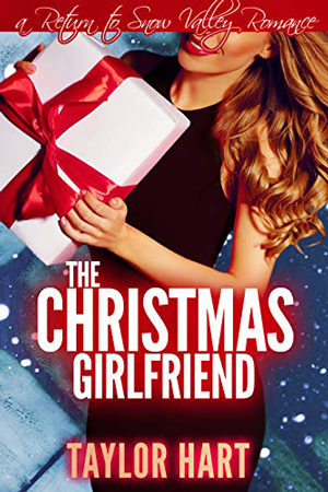 The Christmas Girlfriend by Taylor Hart