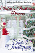 Claire's Christmas Dance by Rachelle J. Christensen