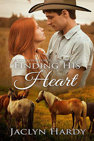 Cottonwood Ranch: Finding His Heart by Jaclyn Hardy