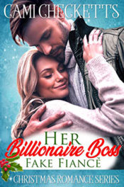 Her Billionaire Boss Fake Fiancé by Cami Checketts