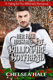 Her Fake Christmas Eve Billionaire Boyfriend by Chelsea Hale