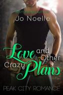 Peak City: Love and Other Crazy Plans by Jo Noelle
