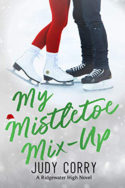 Ridgewater High: My Mistletoe Mix-Up by Judy Corry