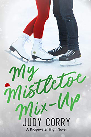 Ridgewater High: My Mistletoe Mix-Up by Judy Corry
