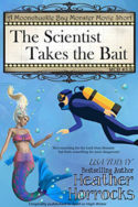 Moonchuckle Bay: The Scientist Takes the Bait by Heather Horrocks