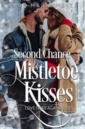 Second Chance Mistletoe Kisses by Anne-Marie Meyer