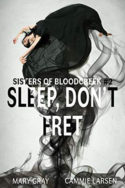 Sleep, Don't Fret by Mary Gray and Cammie Larsen