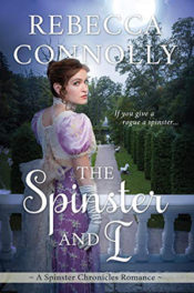 The Spinster and I by Rebecca Connolly