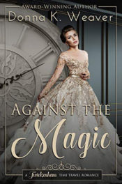 Against the Magic by Donna K. Weaver