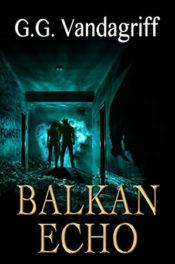 Balkan Echo by G.G. Vandagriff