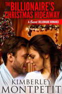 The Billionaire's Christmas Hideaway by Kimberley Montpetit
