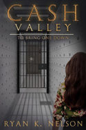 Cash Valley: To Bring One Down by Ryan K. Nelson