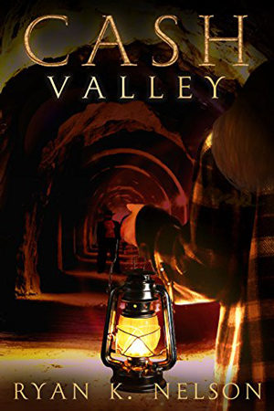 Cash Valley by Ryan K. Nelson