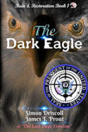 Ruin & Restoration: The Dark Eagle by Driscoll & Prout