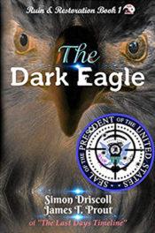 The Dark Eagle by Driscoll & Prout