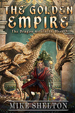 Dragon Artifacts: The Golden Empire by Mike Shelton