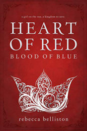 Heart of Red, Blood of Blue by Rebecca Belliston
