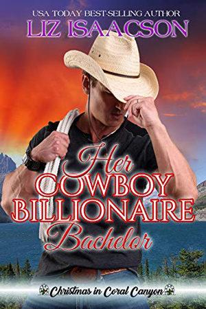 Her Cowboy Billionaire Bachelor by Liz Isaacson