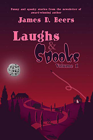 Laughs & Spooks by James D. Beers