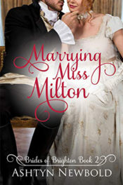 Marrying Miss Milton by Ashtyn Newbold
