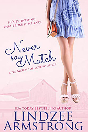 Never Say Match by Lindzee Armstrong