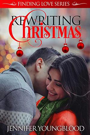 Rewriting Christmas by Jennifer Youngblood