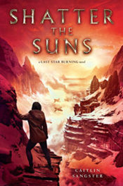 Shatter the Suns by Caitlin Sangster