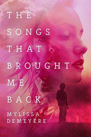 The Songs That Brought Me Back by Mylissa Demeyere