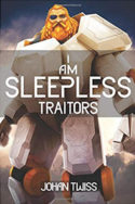 I Am Sleepless: Traitors by Johan Twiss