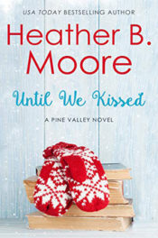 Until We Kissed by Heather B. Moore