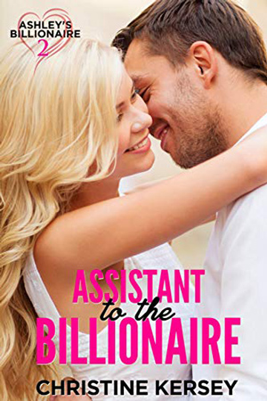 Assistant to the Billionaire by Christine Kersey