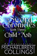 Sword Chronicles: Child of Ash by Michaelbrent Collings