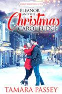 Eleanor and the Christmas Carol Fudge by Tamara Passey