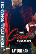 Texas Titans: The Good Groom by Taylor Hart
