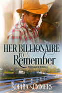 Her Billionaire to Remember by Sophia Summers