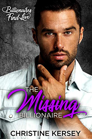 The Missing Billionaire by Christine Kersey