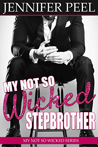 My Not So Wicked Stepbrother by Jennifer Peel