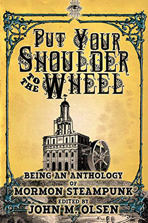 Put Your Shoulder to the Wheel Anthology