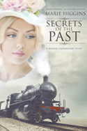 Secrets of the Past by Marie Higgins