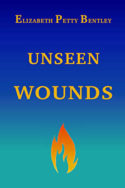 Unseen Wounds by Elizabeth Petty Bentley