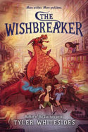 The Wishbreaker by Tyler Whitesides