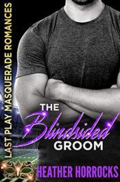 The Blindsided Groom by Heather Horrocks