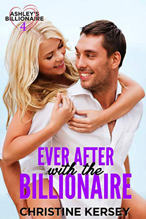 Ever After with the Billionaire by Christine Kersey