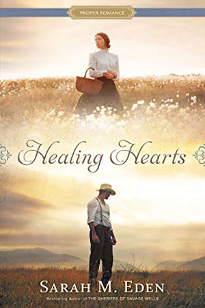 Healing Hearts by Sarah M. Eden